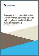 Omslag: Psykologiska och sociala insatser vid utmanande beteende hos barn och ungdomar med intellektuell funktionsnedsättning