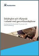 Delaktighet och inflytande i arbetet med genomförandeplaner – kunskapsstöd till verksamheter för personer med...