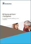 Att lyssna på barn i familjehem – en modell för nationell uppföljning av barn i familjehem