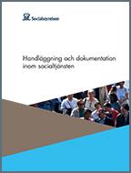 Handläggning och dokumentation inom socialtjänsten - omslagsbild till Socialstyrelsens publiaktion.