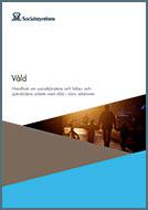 Omslag: Våld – Handbok om socialtjänstens och hälso- och sjukvårdens arbete med våld i nära relationer
