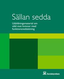 Omslag: Sällan sedda – utbildningsmaterial om våld mot kvinnor med funktionsnedsättning
