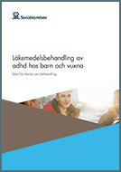 Omslagsbild till Läkemedelsbehandling av adhd hos barn och vuxna